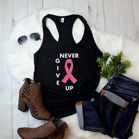 Women's Tank Top Never Give Up Shirt Breast Cancer Awareness Pink Ribbon T-Shirt