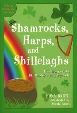 Shamrocks, Harps, and Shillelaghs : The Story of the St. Patrick's Day...