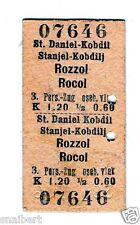 BIGLIETTO TICKET EDMONSON ST.DANIEL-KOBDIL  ROZZOL ROCOL 23-3-1918