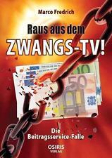 Raus aus dem ZWANGS-TV  - Die Beitragsservice-Falle