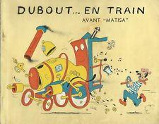 """Dubout - En train...avant """"MATISA"""" - Edition du Livre Monte Carlo Lausanne"""