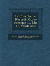 La Chercheuse D'Esprit: Op Ra-Comique ..., MIS En Vaudeville (Paperback or Softb