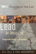 LEAD AS JESUS LED- TRANSFORMED INFLUENCE- EXPERIENCE THE LIFE BOOK 5