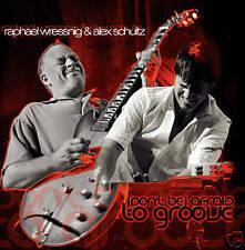 CD RAPHAEL wressnig y Alex SCHULTZ DON `t Be Afraid To Groove