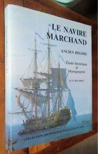 LE NAVIRE MARCHAND Ancien Régime Etude historique Monographie J. Boudriot  1991