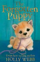 The Forgotten Puppy (Holly Webb Animal Stories) By Holly Webb