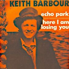 ++KEITH BARBOUR echo park/here i am losing you SP EPIC RARE EX++