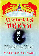 MONTURIOL'S DREAM: THE EXTRAORDINARY STORY OF THE SUBMARINE INVENTOR WHO WANTED