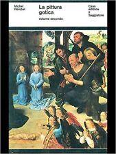 La Pittura Gotica Volume Secondo,Michel Herubel  ,Il Saggiatore ,1966