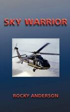 Sky Warrior by Rocky Anderson (2000, Paperback)