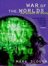 The War Of The Worlds: Cyberspace and the High-tech Assault on Reality By Mark