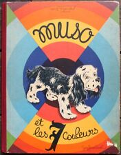MUSO & LES 7 COULEURS Guy Gérard NOEL & Roger DAL Ed. Barbe 1949 + Signet Chien