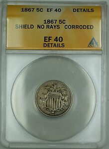 1867 No Rays Shield Nickel 5c Coin ANACS EF-40 Details Corroded