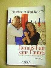 Jamais l'un sans l'autre Florence et Jean Roucas double remontée des enfers /T12