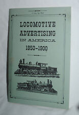 Locomotive Advertising in America 1850-1900, A Long Ago Book, 1989