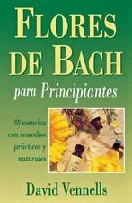 Flores de Bach para principiantes: 38 esencias con remedios practicos y