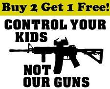 Control Your Kids Not Our Guns Vinyl Decal Sticker Bumper Window Car NRA Rifle