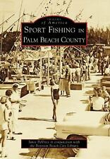 Sport Fishing in Palm Beach County (Images of America: Florida)