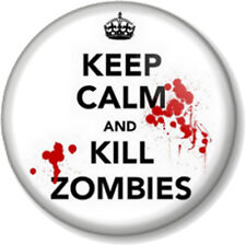 """KEEP CALM AND KILL ZOMBIES 25mm 1"""" Pin Button Badge apocalypse dawn of the dead"""