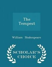 The Tempest - Scholar's Choice Edition by Shakespeare, William 9781297078569