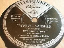 78 RPM - NAT KING COLE - I'm never satisfied - TELEFUNKEN CAPITOL 80295