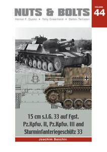 Nuts & Bolts  Vol 44   15 cm s.I.G. 33 auf Fgst. Pz.Kpfw. II, III and Sturmin...