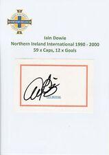 IAIN DOWIE N. IRELAND INTERNATIONAL 1990-2000 ORIGINAL HAND SIGNED CUTTING/CARD