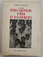 Les Petits Chanteurs d'Hier et d'Aujourd'hui Abbé MAILLET éd Flammarion 1948