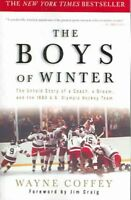 Boys Of Winter : The Untold Story Of A Coach, A Dream, And The 1980 U.S. Olym...