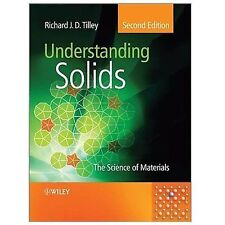 Understanding Solids : The Science of Materials by Richard J. D. Tilley...