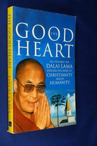 THE GOOD HEART The Dalai Lama HEART OF CHRISTIANITY & HUMANITY Book Bhuddism