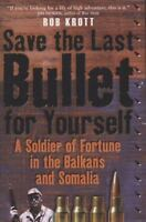 PERSONAL SIGNED COPY FROM AUTHOR TO YOU. Save the Last Bullet for Yourself. NEW.