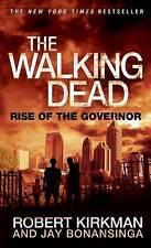 The Walking Dead: Rise of the Governor by Robert Kirkman, Jay Bonansinga...