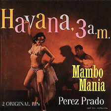 Mambo Mania/Havana 3 A.M. by Pérez Prado (CD, Feb-1990, Bear Family)