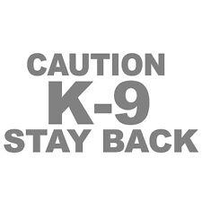 "CAUTION K-9 STAY BACK V1 (6"" SILVER) Vinyl Decal Window Sticker"