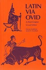 Latin Via Ovid : A First Course by Jacob E. Neuhuis and Norman Goldman (1982,...