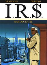 BD LE LOMBARD / EO / I.R.S / TOME 4 - NARCOCRATIE--VRANCKEN/DESBERG