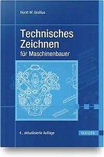 Technisches Zeichnen für Maschinenbauer von Horst-Walter Grollius (2019, Taschenbuch)