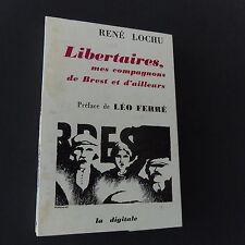 Libertaires mes compagnons de Brest et d'ailleurs rené Lochu