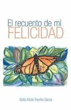 El Recuento de Mi Felicidad by Sofía Alicia Treviño Garza (2014, Paperback)