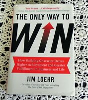 The Only Way to Win by Jim Loehr SIGNED Stated 1st Edition 1st Printing HC