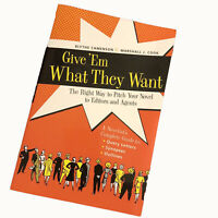 Writing Give Em What They Want Paperback Book Pitch Your Novel 2005 Writer