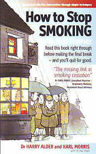How to Stop Smoking: Now, and Forever by Karl Morris, Harry Alder (Paperback,...