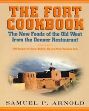 The Fort Cookbook: New Foods of the Old West from the Famous Denver Restaurant S