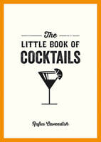 The Little Book Of Cocktails (Little Books), Cavendish, Rufus, New
