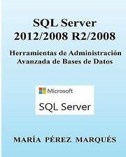 SQL Server 2012/2008 R2/2008. Herramientas de Administración Avanzada de...