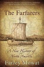 The Farfarers : A New History of North America by Farley Mowat (2011, Paperback)