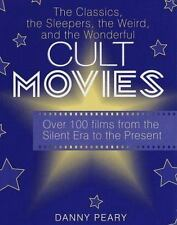 Cult Movies: The Classics, the Sleepers, the Weird, and the Wonderful by Peary,