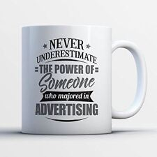 Advertising Coffee Mug - Never Underestimate The Power Of Someone Who Majored In