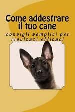 Come addestrare il tuo cane: consigli semplici per risultati efficaci (Italian E